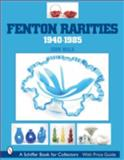 Fenton Rarities, 1940-1985, John Walk, 0764315951