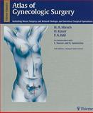 Atlas of Gynecologic Surgery : Including Breast Surgery and Related Urologic and Intestinal Surgical Operations, Hirsch, Hans and Ikle, F. Anton, 0865775958