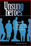 Unsung Heroes : Federal Execucrats Making a Difference, Riccucci, Norma M., 087840595X