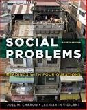 Social Problems : Readings with Four Questions, Charon, Joel M. and Vigilant, Lee G., 1111185956