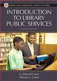 Introduction to Library Public Services, G. Edward Evans and Thomas L. Carter, 1591585953
