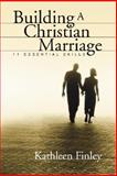 Building a Christian Marriage, Kathleen Finley, 1597525952