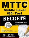MTTC Middle Level (85) Test Secrets Study Guide : MTTC Exam Review for the Michigan Test for Teacher Certification, MTTC Exam Secrets Test Prep Team, 1614035954