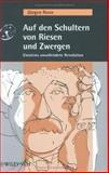 Auf Den Schultern Von Riesen und Zwergen : Einsteins Unvollendete Revolution, Renn, Jürgen, 352740595X