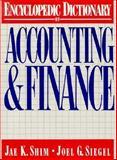 Encyclopedic Dictionary of Accounting and Finance, Shim, Jae K. and Siegel, Joel G., 0132755955