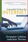 A Journalist's Guide to the Internet, Callahan, Christopher, 0205565956