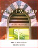 The Principalship : Vision to Action, Lunenburg, Fred C. and Irby, Beverly J., 0534625959