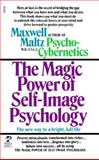 Magic Power of Self-Image Psychology, Maxwell Maltz, 0671555952