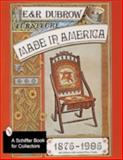 Furniture Made in America, 1875-1905, Richard Dubrow and Eileen Dubrow, 0764305956