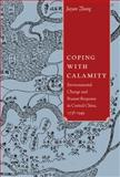 Coping with Calamity : Environmental Change and Peasant Response in Central China, 1736-1949, Zhang, Jiayan, 0774825952