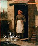 The American Journey : A History of the United States, Goldfield, David H. and Abbott, Carl E., 0205245951