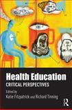 Health Education : Healthism and Neoliberal Bodies, , 0415815959