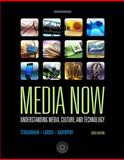 Media Now : Understanding Media, Culture, and Technology, Straubhaar, Joseph and LaRose, Robert, 0495565954