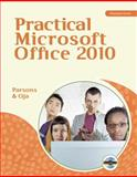 Practical Microsoft Office 2010, Parsons, June Jamrich and Oja, Dan, 0538745959