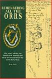 Remembering All the Orrs : The Story of the Orr Families of Antrim and Their Involvement in the 1798 Rebellion, Foy, R. H., 090190595X