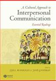 A Cultural Approach to Interpersonal Communication : Essential Readings, , 1405125950