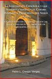 La Inquisición Española y Las Supersticiones en el Caribe Hispano a Principios Del Siglo Xvii, Pablo L. Crespo Vargas, 1463305958
