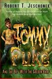 Tommy Puke and the Boy with the Golden Barf, Robert T. Jeschonek, 1478255951