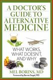 A Doctor's Guide to Alternative Medicine, Mel Borins and Bernie Seigel, 1493005952