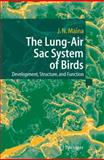 The Lung-Air Sac System of Birds : Development, Structure, and Function, Maina, John N., 3540255958