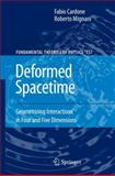 Deformed Spacetime : Geometrizing Interactions in Four and Five Dimensions, Cardone, Fabio and Mignani, Roberto, 904817595X