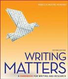 Writing Matters - A Handbook for Writing and Research, Howard, Rebecca Moore, 0073405957