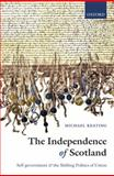 The Independence of Scotland : Self-Government and the Shifting Politics of Union, Keating, Michael, 0199545952