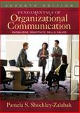 Fundamentals of Organizational Communication : Knowledge, Sensitivity, Skills, Values, Shockley-Zalabak, Pamela S., 0205545955