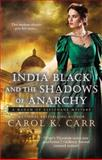 India Black and the Shadows of Anarchy, Carol K. Carr, 0425255956