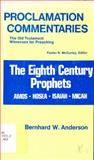 The Eighth Century Prophets, Bernhard W. Anderson, 0800605950
