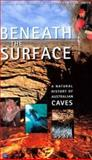 Beneath the Surface : A Natural History of Australian Caves, University of New South Wales, 0868405957