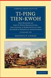 Ti-Ping Tien-kwoh 2 Volume Set : The History of the Ti-Ping Revolution, Including a Narrative of the Author's Personal Adventures, Lindley, Augustus F., 1108045952