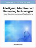 Intelligent, Adaptive and Reasoning Technologies : New Developments and Applications, Vijayan Sugumaran, 1609605950