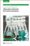 Alternative Solvents for Green Chemistry, Kerton, Francesca M. and Marriott, Ray, 1849735956