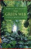 The Green Web, Martin W. Holdgate, 1853835951