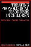 Treating Phonological Disorders in Children : Metaphon - Theory to Practice, Howell, Janet and Dean, Elizabeth, 1897635958