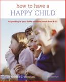 How to Have a Happy Child, Richard C. Woolfson, 0600615952