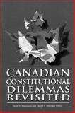 Canadian Constitutional Dilemmas Revisited, Magnusson, Denis, 0889115958