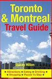 Toronto and Montreal Travel Guide, Stacey Hilton, 1500525952