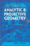 Lectures on Analytic and Projective Geometry, Struik, Dirk J. and Mathematics Centre Staff, 0486485951