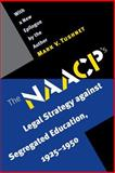 The NAACP's Legal Strategy Against Segregated Education, 1925-1950, Tushnet, Mark V., 0807855952