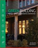 Green Building : Principles and Practices in Residential Construction, Kruger, Abe and Seville, Carl, 1111135959