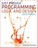 Just Enough Programming Logic and Design, Farrell, Joyce, 1111825955