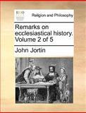 Remarks on Ecclesiastical History, John Jortin, 1140915959