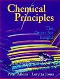 Chemical Principles : The Quest for Insight, Atkinson, Peter W. and Jones, Loretta, 0716735962