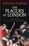 Plagues of London, Stephen Porter, 0752445960