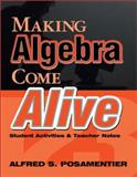 Making Algebra Come Alive : Student Activities and Teacher Notes, Posamentier, Alfred S., 0761975969
