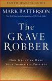 The Grave Robber, Mark Batterson, 0801015960