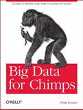 Big Data for Chimps, Kromer, Philip (flip) and Lawson, Dieterich, 1449335969