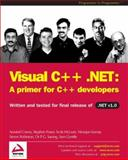 Visual C++.NET : A Primer for C++ Developers, Corera, Aravind and Gentile, Sam, 1861005962